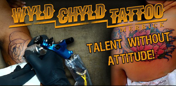 Wyld Chyld Tattoo | Talent Without Attitude